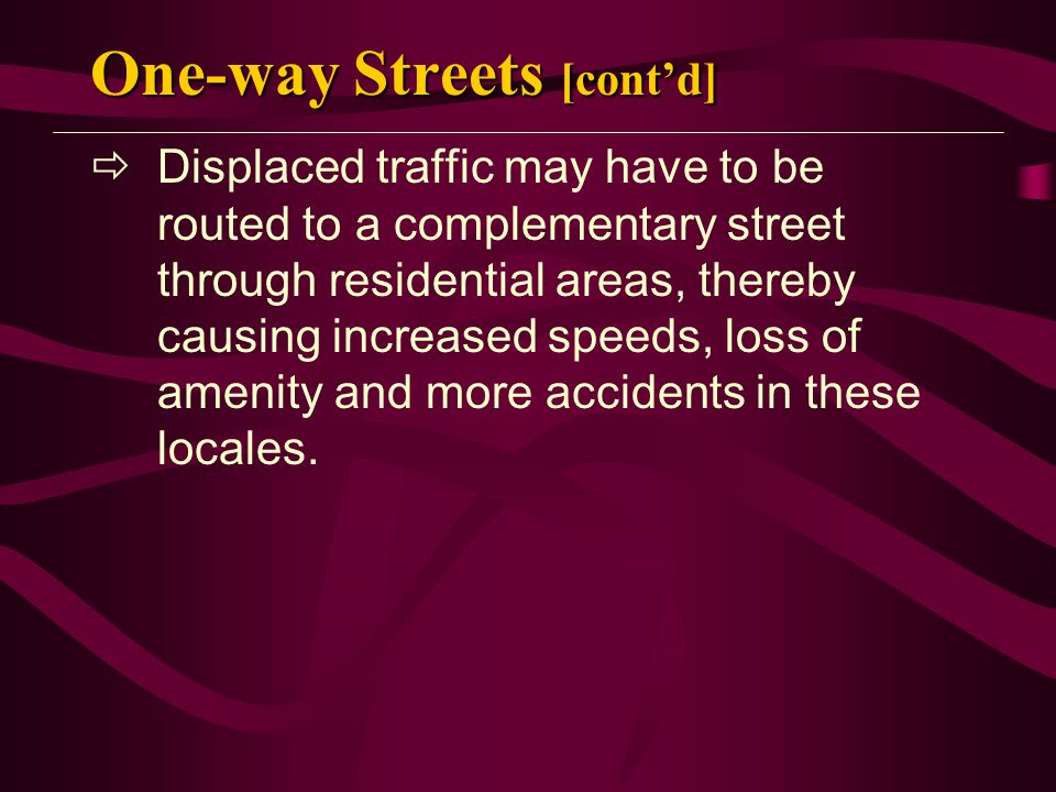 One-way Streets [cont'd]